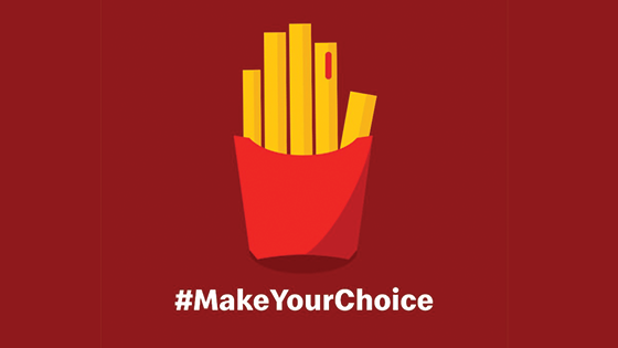 Make Your choice Campaign by McDonald's