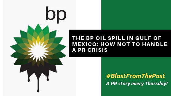 The BP Oil Spill in the Gulf of Mexico: How Not to Handle a PR Crisis